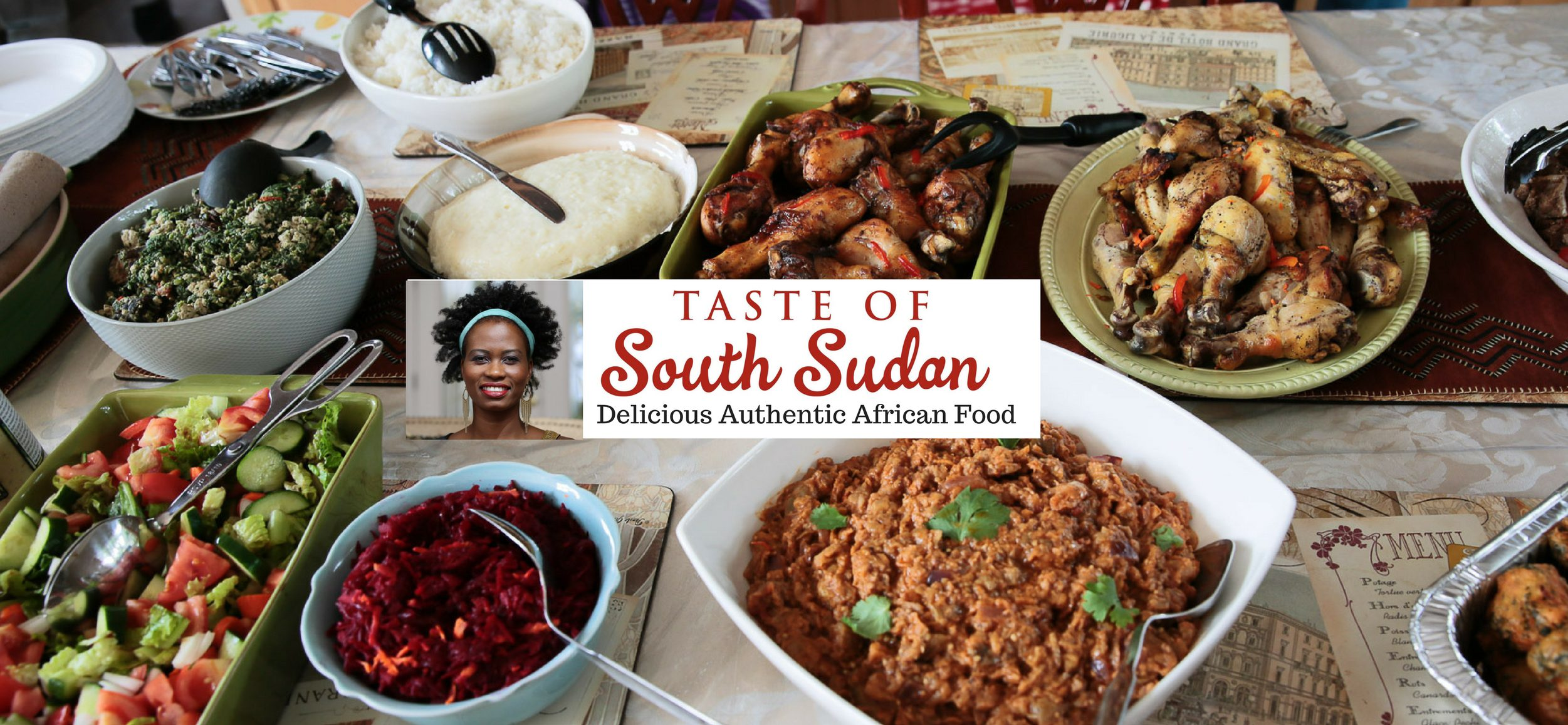 Taste of south sudan is on youtube taste of south sudan for African cuisine menu