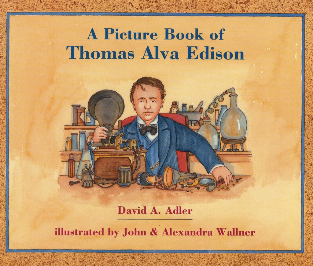A Picture Book of Thomas Alva Edison by David. Adler. Image credit Amazon.